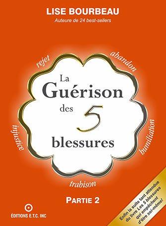 La guérison des 5 blessures Livre de Lise Bourbeau