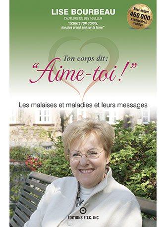 Ton corps dit : aime-toi ! Livre de Lise Bourbeau